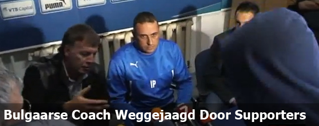 Bulgaarse Coach Weggejaagd Door Supporters