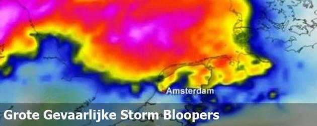 Grote Gevaarlijke Storm Bloopers