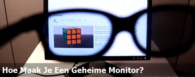 Hoe Maak Je Een Geheime Monitor?