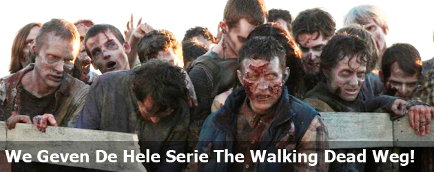 We Geven De Hele Serie The Walking Dead Weg!
