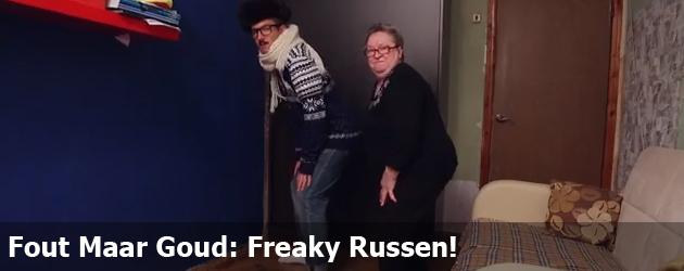 Fout Maar Goud: Freaky Russen!