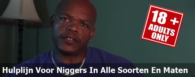 Hulplijn Voor Niggers In Alle Soorten En Maten