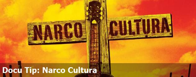 Docu Tip: Narco Cultura