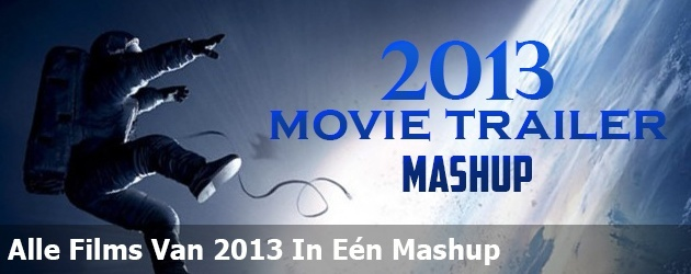 Alle Films Van 2013 In Eén Mashup