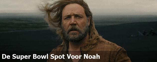 De Super Bowl Spot Voor Noah
