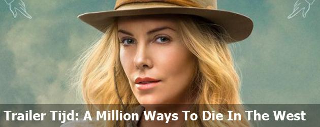 Trailer Tijd: A Million Ways To Die In The West