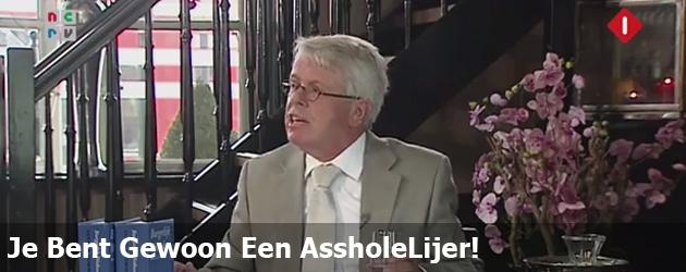 Je Bent Gewoon Een AssholeLijer!