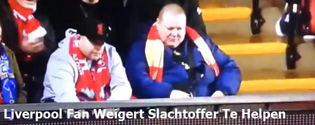 Liverpool Fan Weigert Slachtoffer Te Helpen