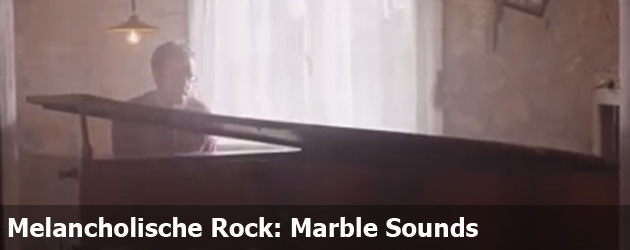 Melancholische Rock: Marble Sounds