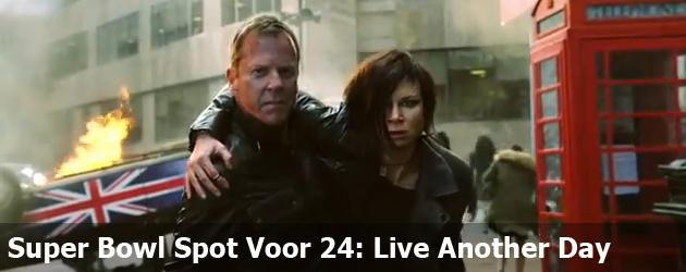 Super Bowl Spot Voor 24: Live Another Day