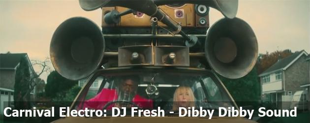 Carnival Electro: DJ Fresh - Dibby Dibby Sound