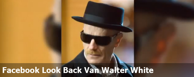 Facebook Look Back Van Walter White