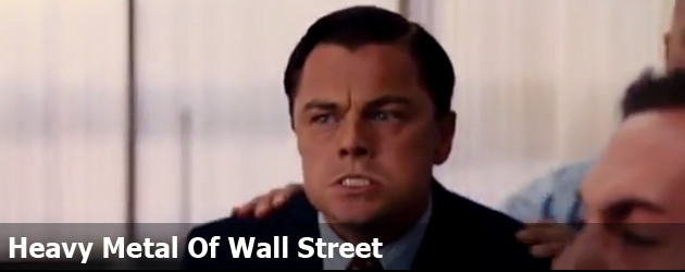 Heavy Metal Of Wall Street