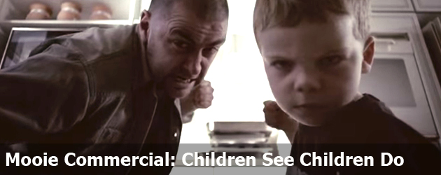 Mooie Commercial: Children See Children Do