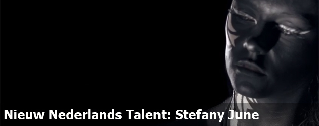 Nieuw Nederlands Talent: Stefany June