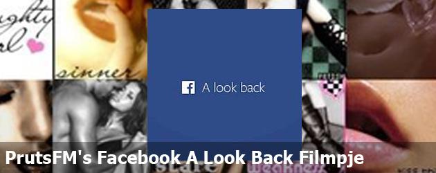 PrutsFM's Facebook A Look Back Filmpje