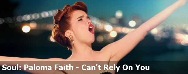 Soul: Paloma Faith - Can't Rely On You