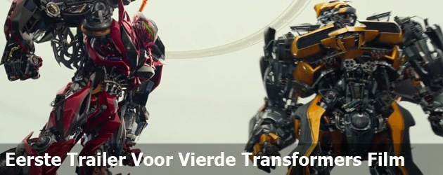 Eerste Trailer Voor Vierde Transformers Film