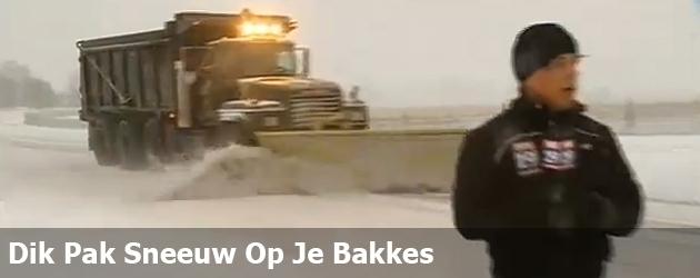 Dik Pak Sneeuw Op Je Bakkes