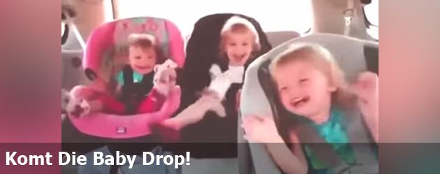 Komt Die Baby Drop!