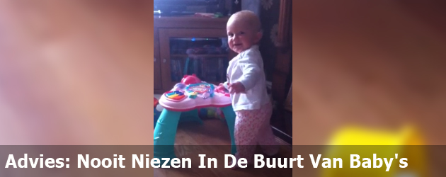 Advies: Nooit Niezen In De Buurt Van Baby's