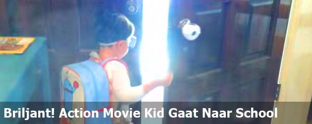 Briljant! Action Movie Kid Gaat Naar School