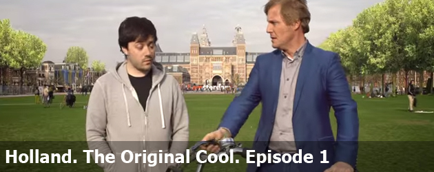 Holland. The Original Cool. Episode 1