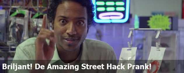 Briljant! De Amazing Street Hack Prank!