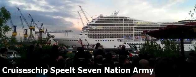 Cruiseschip Speelt Seven Nation Army