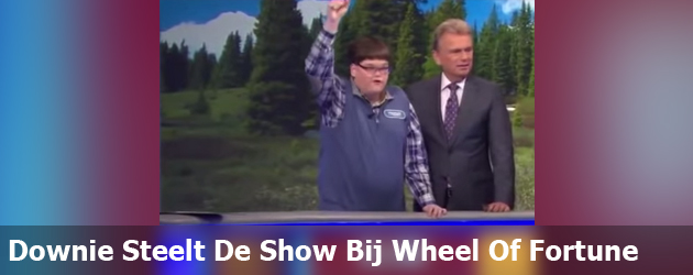 Downie Steelt De Show Bij Wheel Of Fortune