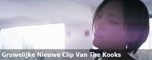 Gruwelijke Nieuwe Clip Van The Kooks