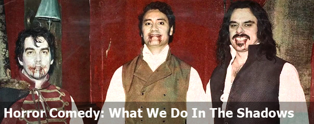 Horror Comedy: What We Do In The Shadows
