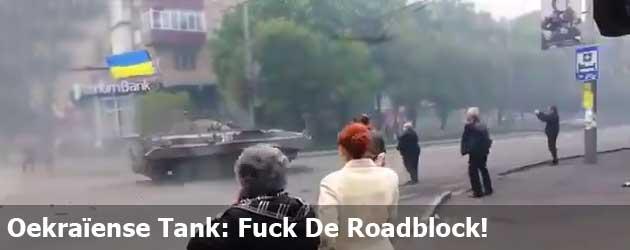 Oekraïense Tank: Fuck De Roadblock!