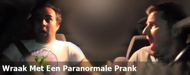 Wraak Met Een Paranormale Prank