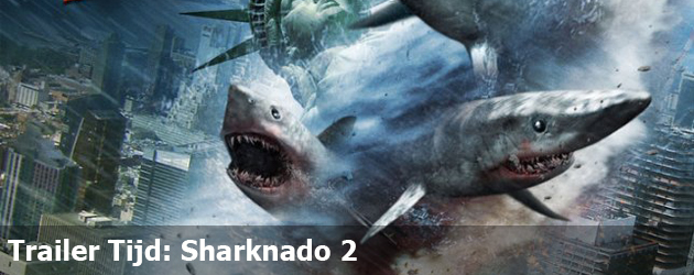 Trailer Tijd: Sharknado 2