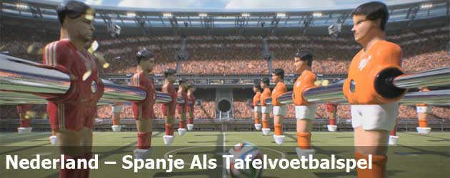 Nederland – Spanje Als Tafelvoetbalspel