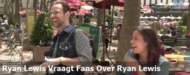 Ryan Lewis Vraagt Fans Over Ryan Lewis