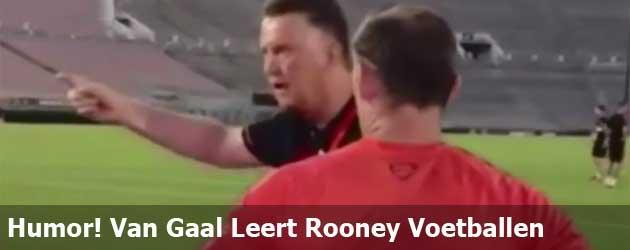 Humor! Van Gaal Leert Rooney Voetballen