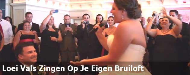 Loei Vals Zingen Op Je Eigen Bruiloft