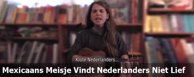 Mexicaans Meisje Vindt Nederlanders Niet Lief