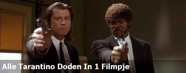 Alle Tarantino Doden In 1 Filmpje