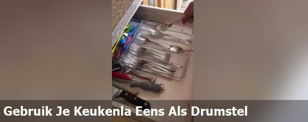 Gebruik Je Keukenla Eens Als Drumstel