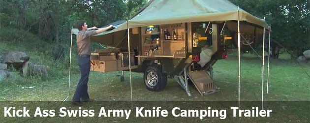 Kick Ass Swiss Army Knife Camping Trailer