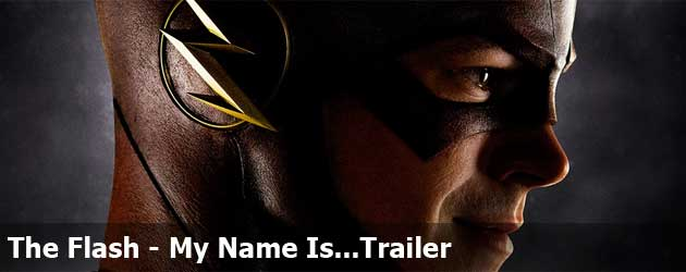 The Flash - My Name Is...Trailer