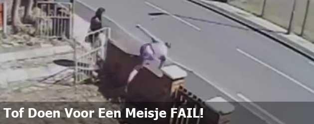 Tof Doen Voor Een Meisje FAIL!