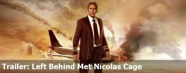 Trailer: Left Behind Met Nicolas Cage
