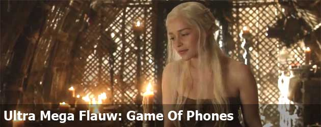 Ultra Mega Flauw: Game Of Phones