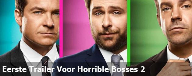 Eerste Trailer Voor Horrible Bosses 2