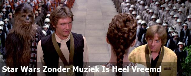 Star Wars Zonder Muziek Is Heel Vreemd