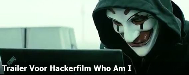 Trailer Voor Hackerfilm Who Am I